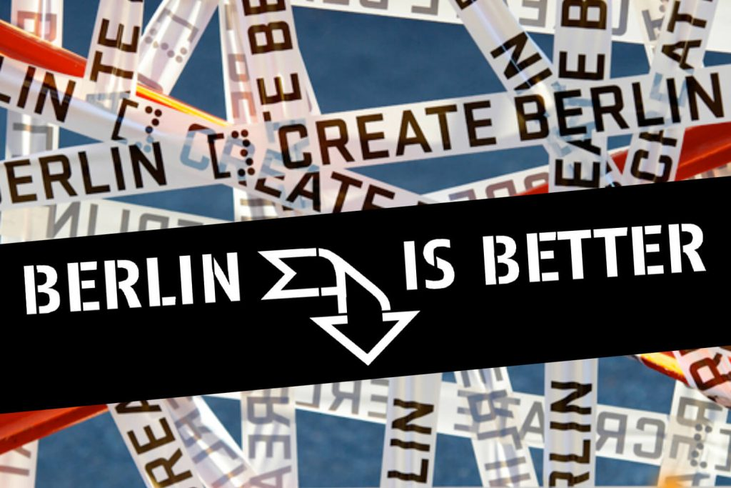 Berlin is better